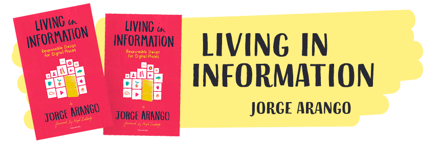 living in information, jorge arango